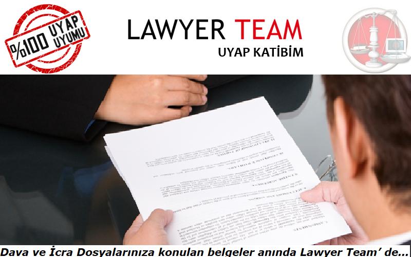 UYAP' ta Dava ve İcra Dosyalarınıza konulan belgeler anında Lawyer Team' de