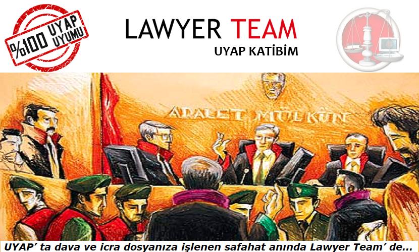 UYAP' ta dava ve icra dosyanıza işlenen safahat anında Lawyer Team' de